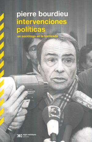 INTERVENCIONES POLITICAS. UN SOCIOLOGO EN LA BARRICADA
