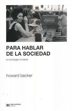 PARA HABLAR DE LA SOCIEDAD. LA SOCIOLOGIA NO BASTA