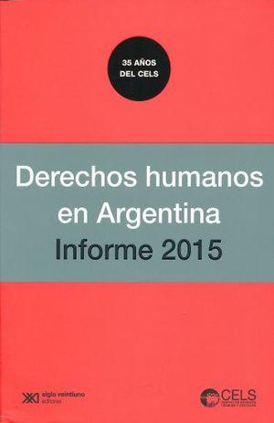 DERECHOS HUMANOS EN ARGENTINA. INFORME 2015
