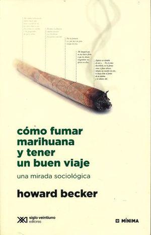 COMO FUMAR MARIHUANA Y TENER UN BUEN VIAJE. UNA MIRADA SOCIOLOGICA
