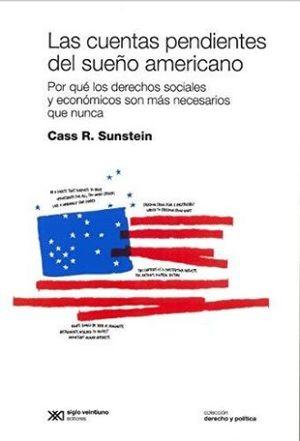 CUENTAS PENDIENTES DEL SUEÑO AMERICANO, LAS. POR QUE LOS DERECHOS SOCIALES Y ECONOMICOS SON MAS NECESARIOS QUE NUNCA