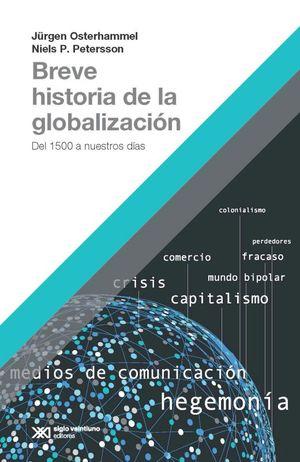 BREVE HISTORIA DE LA GLOBALIZACION. DEL 1500 A NUESTROS DIAS