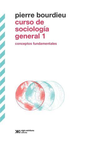 CURSO DE SOCIOLOGIA GENERAL 1. CONCEPTOS FUNDAMENTALES