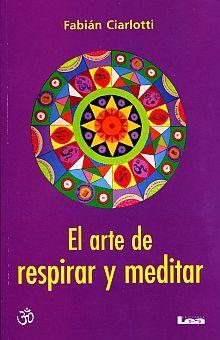 ARTE DE RESPIRAR Y MEDITAR, EL