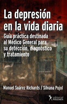 DEPRESION EN LA VIDA DIARIA, LA. GUIA PRACTICA DESTINADA AL MEDICO GENERAL PARA SU DETECCION DIAGNOSTICO Y TRATAMIENTO