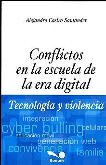 CONFLICTOS EN LA ESCUELA DE LA ERA DIGITAL. TECNOLOGIA Y VIOLENCIA