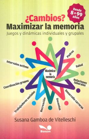 CAMBIOS MAXIMIZAR LA MEMORIA. JUEGOS Y DINAMICAS INDIVIDUALES Y GRUPALES