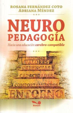 NEUROPEDAGOGIA. HACIA UNA EDUCACION CEREBRO COMPATIBLE