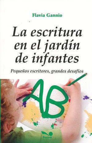 ESCRITURA EN EL JARDIN DE INFANTES, LA. PEQUEÑOS ESCRITORES GRANDES DESAFIOS