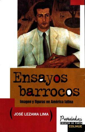 ENSAYOS BARROCOS. IMAGEN Y FIGURAS EN AMERICA LATINA