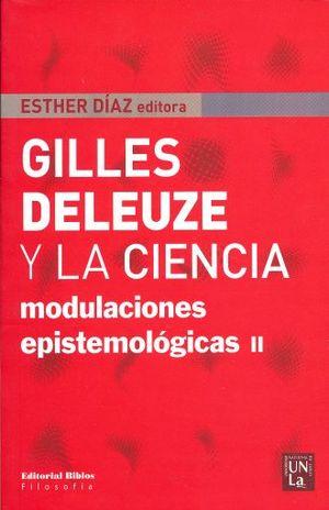 GILLES DELEUZE Y LA CIENCIA. MODULACIONES ESPISTEMOLOGICAS II