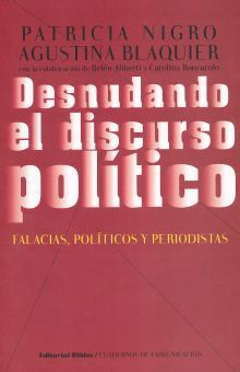 DESNUDANDO EL DISCURSO POLITICO. FALACIAS POLITICOS Y PERIODISTAS