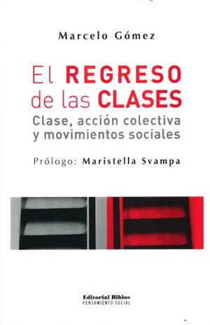 REGRESO DE LAS CLASES, EL. CLASE ACCION COLECTIVA Y MOVIMIENTOS SOCIALES