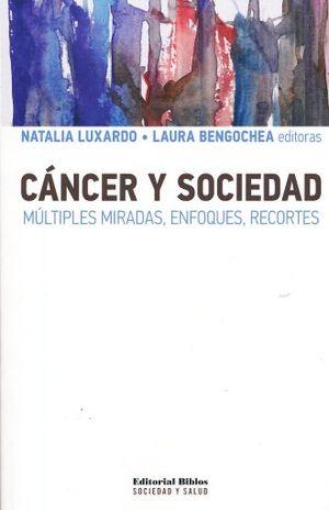 CANCER Y SOCIEDAD. MULTIPLES MIRADAS ENFOQUES RECORTES