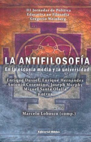 ANTIFILOSOFIA EN LA ESCUELA MEDIA Y LA UNIVERSIDAD, LA