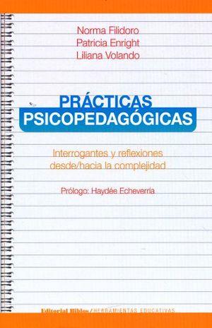 PRACTICAS PSICOPEDAGOGICAS. INTERROGANTES Y REFLEXIONES DESDE HACIA LA COMPLEJIDAD