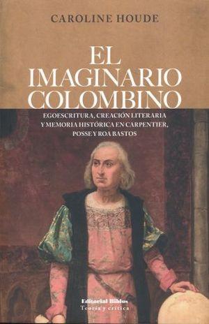 IMAGINARIO COLOMBIANO, EL. EGOESCRITURA CREACION LITERARIA Y MEMORIA HISTORICA EN CARPENTIER POSSE Y ROA BASTOS