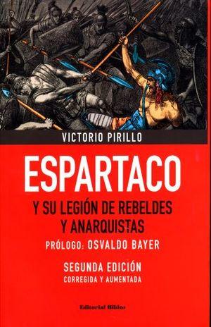 ESPARTACO Y SU LEGION DE REBELDES Y ANARQUISTAS