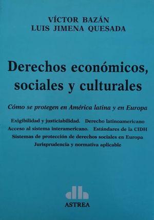 Derechos económicos, sociales y culturales. Cómo se protegen en América latina y en Europa