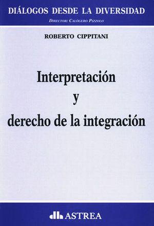 Interpretacion y derecho integracion