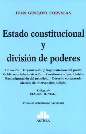 ESTADO CONSTITUCIONAL Y DIVISION DE PODERES / 2 ED.