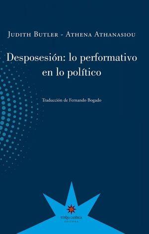 DESPOSESION. LO PERFORMATIVO EN LO POLITICO