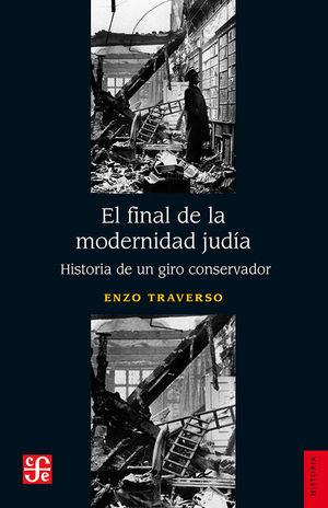 El final de la modernidad judía. Historia de un giro conservador
