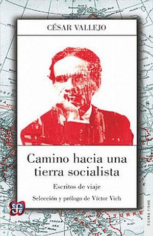 CAMINOS HACIA UNA TIERRA SOCIALISTA. ESCRITOS DE VIAJE
