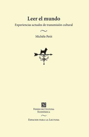 LEER EL MUNDO. EXPERIENCIAS ACTUALES DE TRANSMISION CULTURAL
