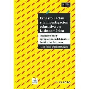 Ernesto Laclau y la investigación educativa en Latinoamérica. Implicaciones y apropiaciones del análisis político del discurso