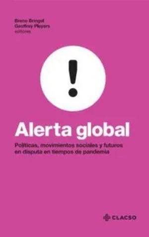 Alerta global. Políticas, movimientos sociales y futuros en disputa en tiempos de pandemia