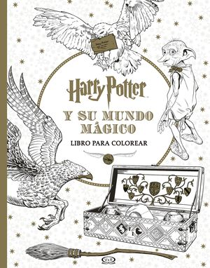 HARRY POTTER Y SU MUNDO MAGICO. LIBRO PARA COLOREAR