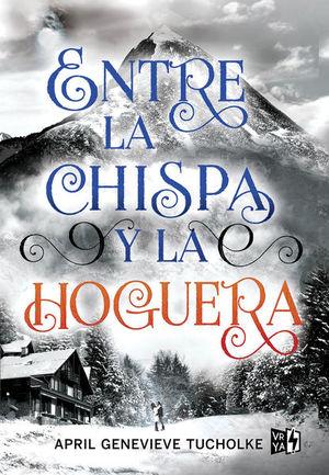 ENTRE LA CHISPA Y LA HOGUERA