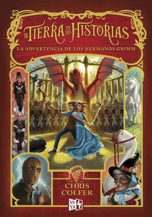 TIERRA DE LAS HISTORIAS, LA. LA ADVERTENCIA DE LOS HERMANOS GRIMM