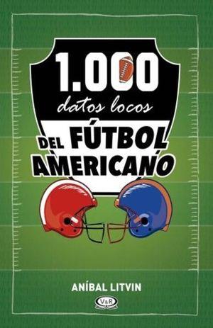 1000 DATOS LOCOS DEL FUTBOL AMERICANO