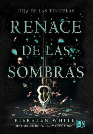 RENACE DE LAS SOMBRAS. AND I DARKEN 2