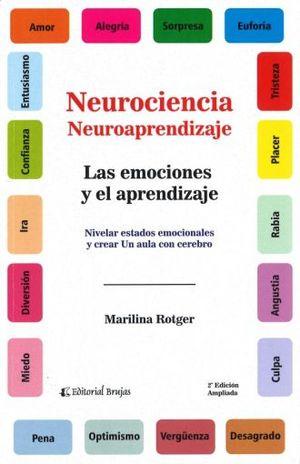 EMOCIONES Y EL APRENDIZAJE, LAS. NIVELAR ESTADOS EMOCIONALES Y CREAR UN AULA CON CEREBRO / 2 ED.