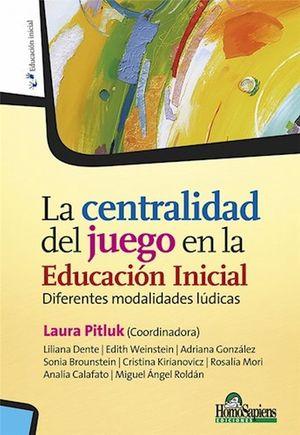 La centralidad del juego en la educación inicial. Diferentes modalidades lúdicas