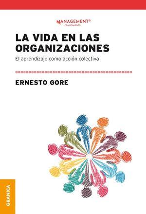 La vida en las organizaciones. El aprendizaje como acción colectiva