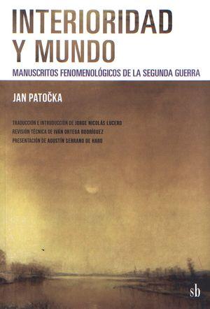 Interioridad y mundo. Manuscritos fenomenológicos de la Segunda Guerra