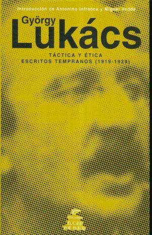 TACTICA Y ETICA. ESCRITOS TEMPRANOS (1919 - 1929)