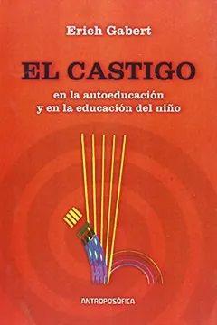 CASTIGO EN LA AUTOEDUCACION Y EN LA EDUCACION DEL NIÑO, EL