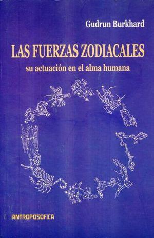 FUERZAS ZODIACALES, LAS. SU ACTUACION EN EL ALMA HUMANA