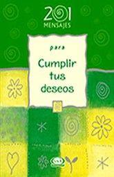 201 MENSAJES PARA CUMPLIR TUS DESEOS / PD.