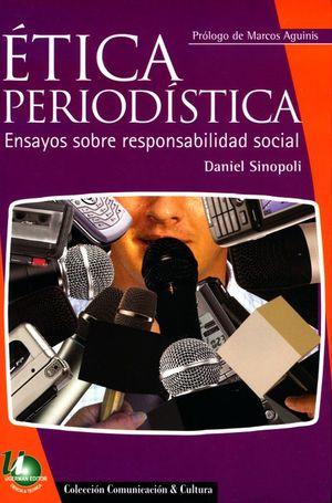 ETICA PERIODISTICA. ENSAYOS SOBRE RESPONSABILIDAD SOCIAL