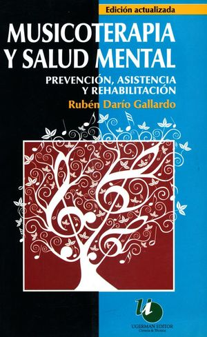 MUSICOTERAPIA Y SALUD MENTAL. PREVENCION ASISTENCIA Y REHABILITACION
