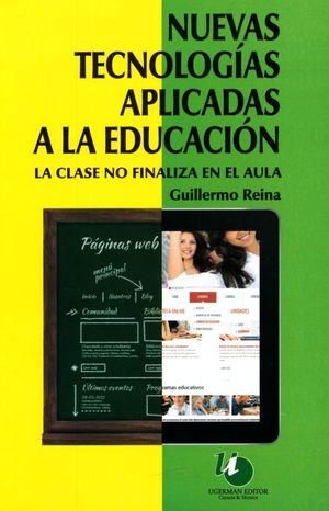 NUEVAS TECNOLOGIAS APLICADAS A LA EDUCACION. LA CLASE NO FINALIZA EN EL AULA