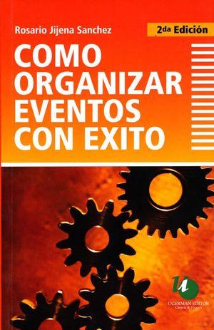 COMO ORGANIZAR EVENTOS CON EXITO / 2 ED.