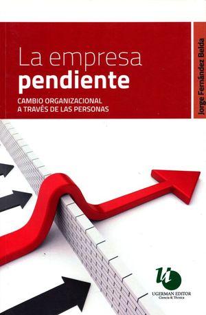 EMPRESA PENDIENTE, LA. CAMBIO ORGANIZACIONAL A TRAVES DE LAS PERSONAS