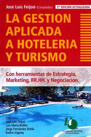 GESTION APLICADA A HOTELERIA Y TURISMO, LA / 2 ED.